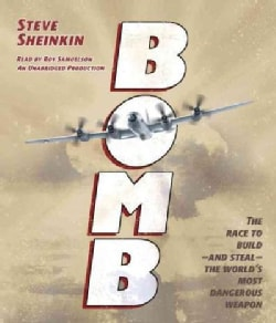 Bomb: The Race to Build-and Steal-the World's Most Dangerous Weapon (CD-Audio)