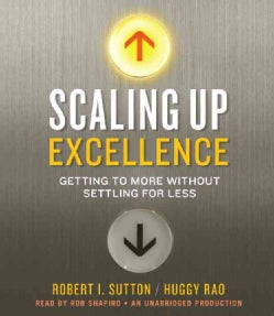 Scaling Up Excellence: Getting to More Without Settling for Less (CD-Audio)