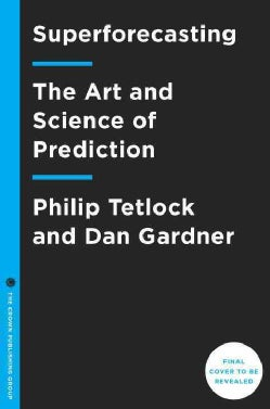 Superforecasting: The Art and Science of Prediction (Hardcover)