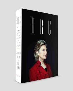 HRC: State Secrets and the Rebirth of Hillary Clinton (Hardcover)