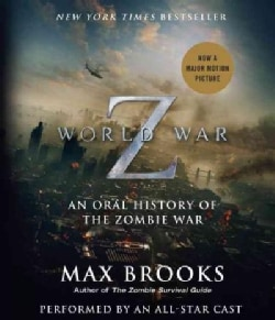 World War Z: An Oral History of the Zombie War: The Complete Edition (CD-Audio)