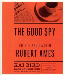 The Good Spy: The Life and Death of Robert Ames (CD-Audio)