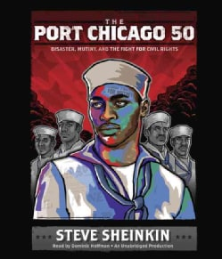The Port Chicago 50: Disaster, Mutiny, and the Fight for Civil Rights (CD-Audio)
