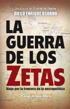 La guerra de los zetas: Viaje por la frontera de la necropolitica (Paperback)