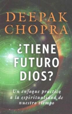 ¿Tiene futuro Dios?: Un enfoque practico a la espiritualidad de nuestro tiempo/ A Practical Approach to Spiritual... (Paperback)