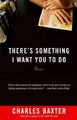 There's Something I Want You to Do: Stories (Paperback)