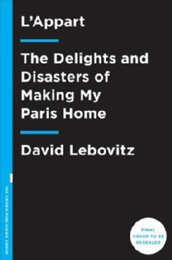 L'appart: The Delights and Disasters of Making My Paris Home (Hardcover)