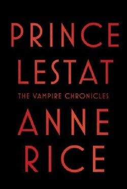Prince Lestat: The Vampire Chronicles (Paperback)