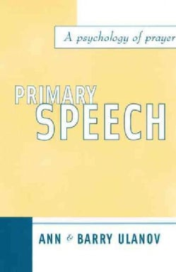 Primary Speech: A Psychology of Prayer (Paperback)