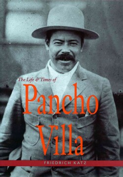 The Life and Times of Pancho Villa (Paperback)
