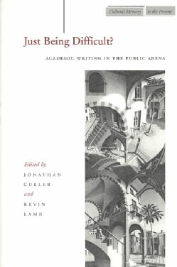 Just Being Difficult?: Academic Writing in the Public Arena (Paperback)