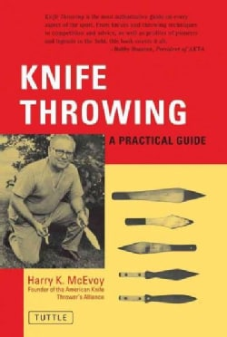 Knife Throwing: A Practical Guide (Paperback)