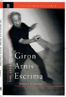 The Secrets of Giron Arnis Escrima (Paperback)