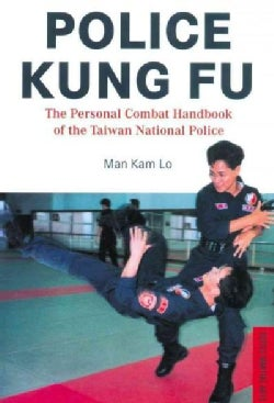 Police Kung Fu: The Personal Combat Handbook of the Taiwan National Police (Paperback)
