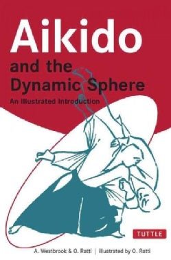 Aikido and the Dynamic Sphere: An Illustrated Introduction (Paperback)