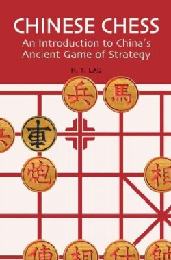 Chinese Chess: An Introduction to China's Ancient Game of Strategy (Paperback)