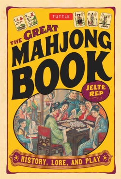 The Great Mahjong Book: History, Lore, And Play (Paperback)