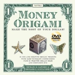 Money Origami: Make the Most of Your Dollar : 21 fun and Creative Origami Projects with Easy-to-Follow Instructions Plus 60 P...