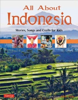 All About Indonesia: Stories, Songs and Crafts for Kids (Hardcover)