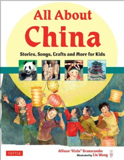 All About China: Stories, Songs, Crafts and Games for Kids (Hardcover)