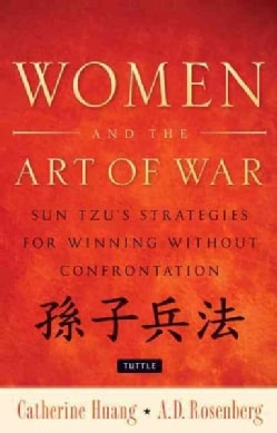 Women and the Art of War: Sun Tzu's Strategies for Winning without Confrontation (Hardcover)