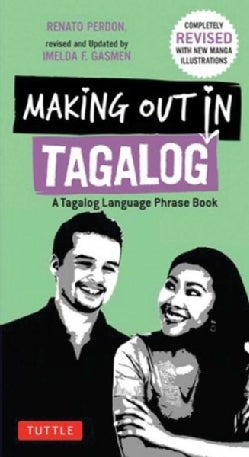 Making Out in Tagalog: A Tagalog Language Phrase Book (Paperback)