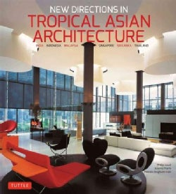 New Directions in Tropical Asian Architecture (Paperback)