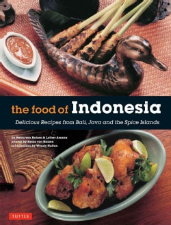 The Food of Indonesia: Delicious Recipes from Bali, Java and the Spice Islands [Indonesian Cookbook, 79 Recipes] (Paperback)