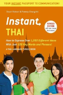 Instant Thai: How to Express 1,000 Different Ideas With Just 100 Key Words and Phrases! (Thai Phrasebook) (Paperback)