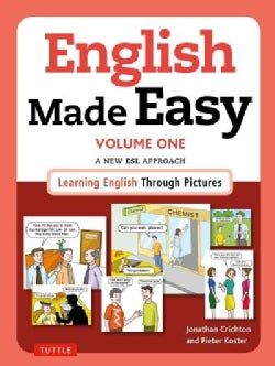 English Made Easy: A New ESL Approach: Learning English Through Pictures (Paperback)