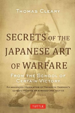 Secrets of the Japanese Art of Warfare: From the School of Certain Victory (Hardcover)