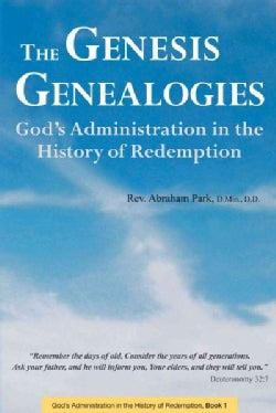 Genesis Genealogies: God's Administration in the History of Redemption (Hardcover)