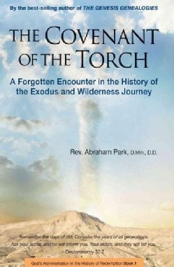 Covenant of the Torch: A Forgotten Encounter in the History of the Exodus and Wilderness Journey (Hardcover)