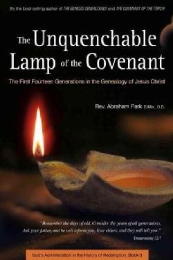 Unquenchable Lamp of the Covenant: The First Fourteen Generations in the Genealogy of Jesus Christ (Hardcover)
