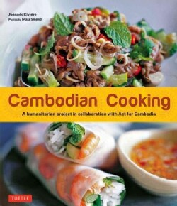 Cambodian Cooking: A Humanitarian Project in Collaboration With Act for Cambodia (Paperback)