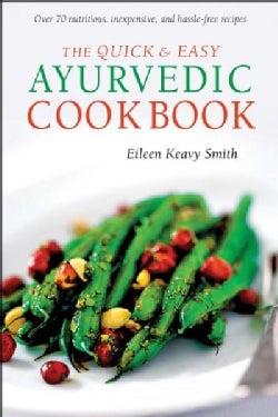 The Quick & Easy Ayurvedic Cookbook (Paperback)