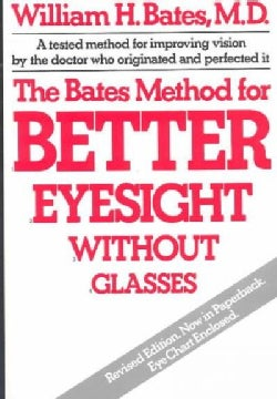 The Bates Method for Better Eyesight Without Glasses/With Eye Chart (Paperback)