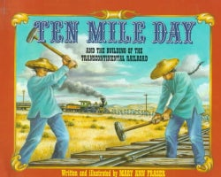 Ten Mile Day: And the Building of the Transcontinental Railroad (Paperback)