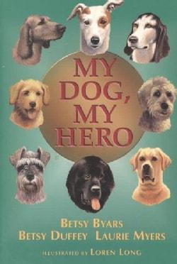 My Dog, My Hero (Hardcover)