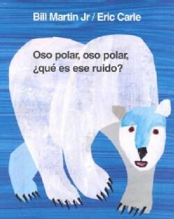 Oso Polar, Oso Polar, Que Es Ese Ruido/Polar Bear, Polar Bear, What Do You Hear? (Hardcover)