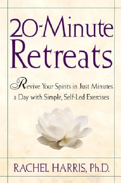 20-Minute Retreats: Revive Your Spirit in Just Minutes a Day With Simple Self-Led Practices (Paperback)