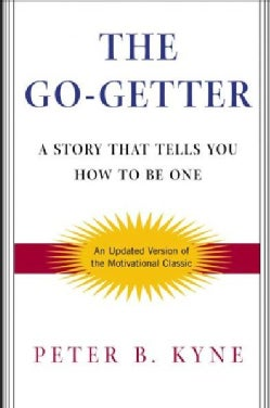 The Go-Getter: A Story That Tells You How to Be One (Hardcover)