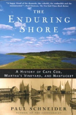 The Enduring Shore: A History of Cape Cod, Martha's Vineyard, and Nantucket (Paperback)