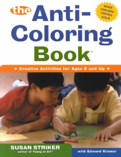The Anti-Coloring Book: Creative Activities for Ages 6 and Up (Paperback)