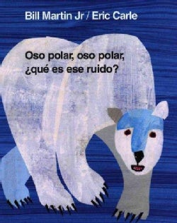 Oso Polar, Oso Polar, Que Es Ese Ruido? / Polar Bear, Polar Bear, What's That Noise (Board book)