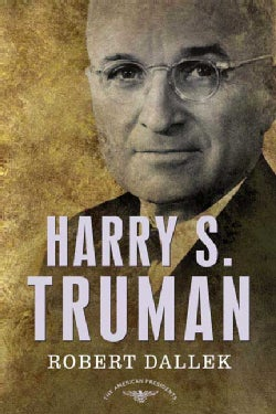 Harry S. Truman: The 33rd President, 1945-1953 (Hardcover)