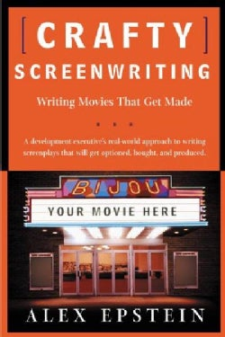 Crafty Screenwriting: Writing Movies That Get Made (Paperback)