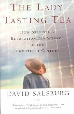 The Lady Tasting Tea: How Statistics Revolutionized Science in the Twentieth Century (Paperback)