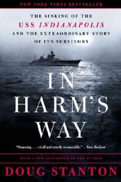 In Harms Way: The Sinking of the Uss Indianapolis and the Extraordinary Story of Its Survivors (Paperback)
