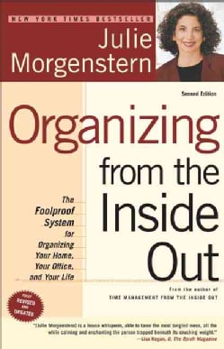 Organizing from the Inside Out: The Foolproof System for Organizing Your Home, Your Office, and Your Life (Paperback)